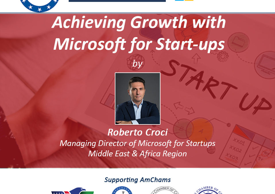 AmCham Kuwait, and Microsoft for Startups host a Regional Webinar on 'Achieving Growth with Microsoft for Startups.'